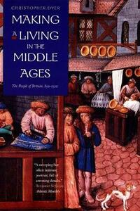 Making a Living in the Middle Ages: The People of Britain 850-1520 - Christopher Dyer - cover