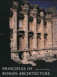 Principles of Roman Architecture - Mark Wilson Jones - cover