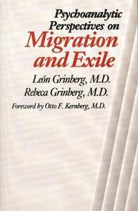Psychoanalytic Perspectives on Migration and Exile - Leon Grinberg,Rebecca Grinberg - cover