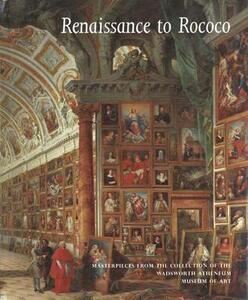 Renaissance to Rococo: Masterpieces from the Collection of the Wadsworth Atheneum Museum of Art - cover
