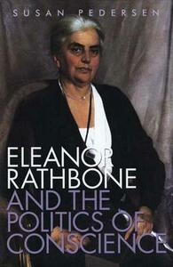Eleanor Rathbone and the Politics of Conscience - Susan Pedersen - cover