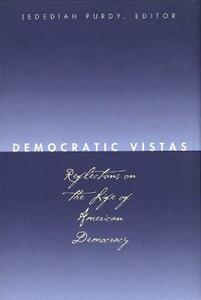Democratic Vistas: Reflections on the Life of American Democracy - cover