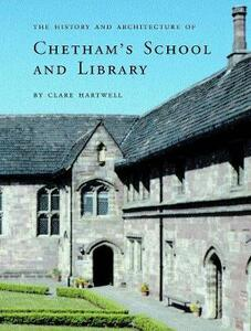 The History and Architecture of Chetham's School and Library - Clare Hartwell - cover
