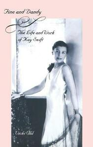 Fine and Dandy: The Life and Work of Kay Swift - Vicki Ohl - cover