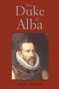 The Duke of Alba - Henry Kamen - cover