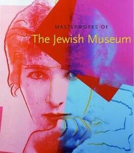 Masterworks of The Jewish Museum - Maurice Berger,Joan Rosenbaum - cover