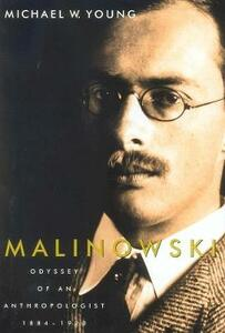 Malinowski: Odyssey of an Anthropologist, 1884-1920 - Michael W. Young - cover