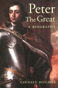 Peter the Great: A Biography - Lindsey Hughes - cover