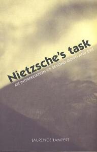 Nietzsche's Task: An Interpretation of Beyond Good and Evil - Laurence Lampert - cover