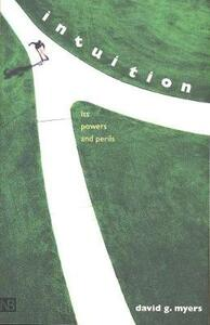 Intuition: Its Powers and Perils - David G. Myers - cover