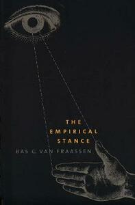The Empirical Stance: Family and Material Culture, 1500-1800 - Bas C. van Fraassen - cover