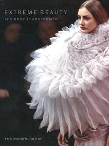 Extreme Beauty: The Body Transformed - Harold Koda - cover