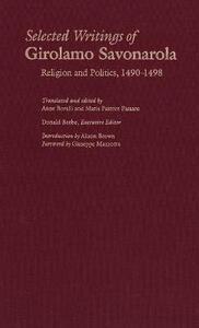 Selected Writings of Girolamo Savonarola: Religion and Politics, 1490-1498 - Girolamo Savonarola - cover