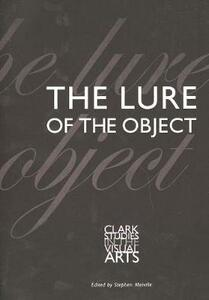 The Lure of the Object - Stephen Melville - cover