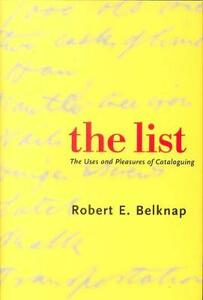 List: The Uses and Pleasures of Cataloguing - Robert Belknap,Hugh Donald Forbes - cover