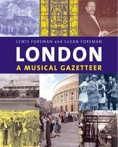 London: A Musical Gazetteer - Lewis Foreman,Susan Foreman - cover