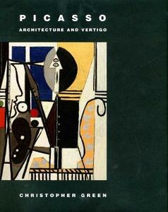 Picasso: Architecture and Vertigo - Christopher Green - cover