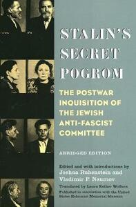 Stalin's Secret Pogrom: The Postwar Inquisition of the Jewish Anti-Fascist Committee - cover