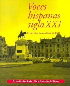 Voces hispanas siglo XXI: Entrevistas con autores en DVD - Elvira Sanchez-Blake,Maria Nowakowska Stycos - cover