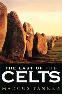 The Last of the Celts - Marcus Tanner - cover