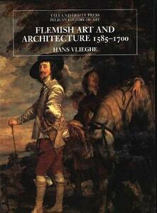 Flemish Art and Architecture, 1585-1700 - Hans Vlieghe - cover