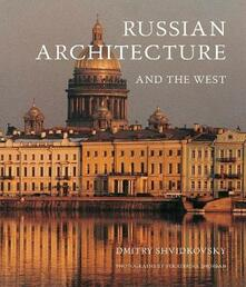 Russian Architecture and the West - Dimitri O. Shvidkovsky - cover