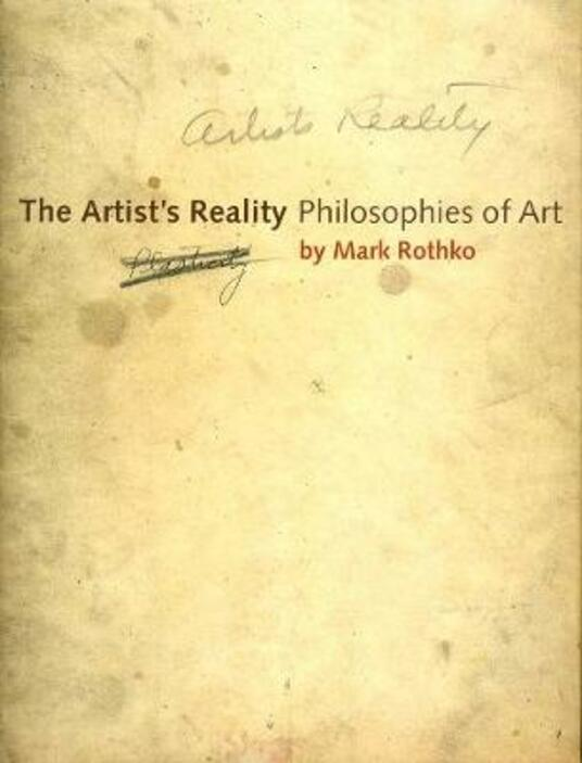 The Artist's Reality: Philosophies of Art - Mark Rothko - cover