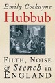 Hubbub: Filth, Noise, an