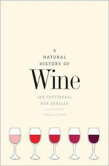 A Natural History of Wine - Ian Tattersall,Rob DeSalle - cover