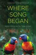 Libro in inglese Where Song Began: Australia's Birds and How They Changed the World Tim Low