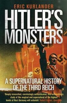 Hitler's Monsters: A Supernatural History of the Third Reich - Eric Kurlander - cover