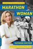 Libro in inglese Marathon Woman: Running the Race to Revolutionize Women's Sports Kathrine Switzer