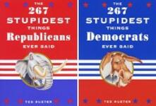 267 Stupidest Things Democrats/Republicans Ever Said
