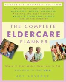 Complete Eldercare Planner, Revised and Updated Edition