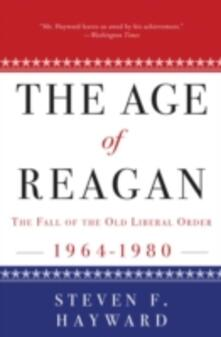 Age of Reagan: The Fall of the Old Liberal Order