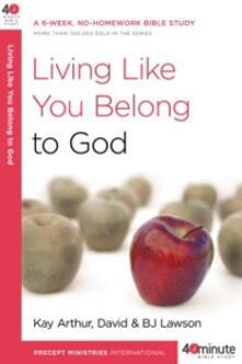 Living Like You Belong to God