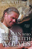 Libro in inglese The Man Who Lives with Wolves Shaun Ellis Penny Junor