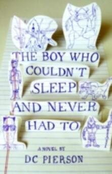 Boy Who Couldn't Sleep and Never Had To