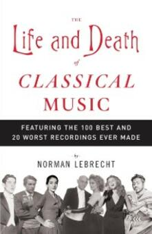 Life and Death of Classical Music