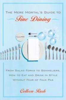 Mere Mortal's Guide to Fine Dining