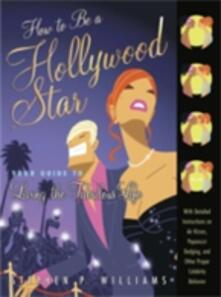 How to Be a Hollywood Star