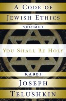 Code of Jewish Ethics: Volume 1