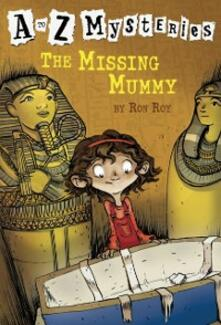 to Z Mysteries: The Missing Mummy