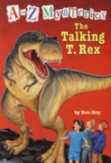 to Z Mysteries: The Talking T. Rex