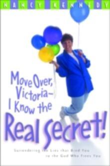 Move Over, Victoria--I Know the Real Secret