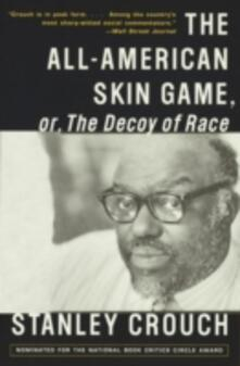 All-American Skin Game, or Decoy of Race