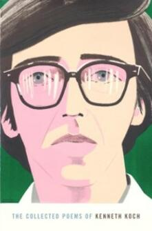 Collected Poems of Kenneth Koch