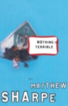 Nothing Is Terrible