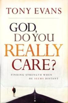 God, Do You Really Care?