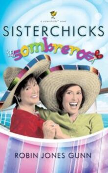 Sisterchicks in Sombreros